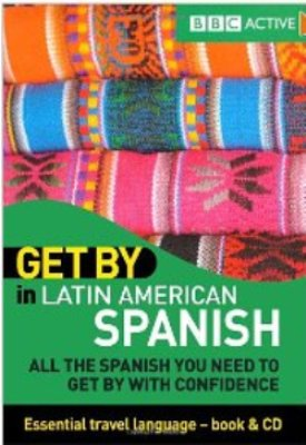 BBC Active: Get By in Latin American Spanish (Audio+PDF)