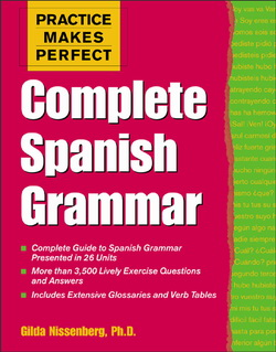 Practice Makes Perfect: Complete Spanish Grammar