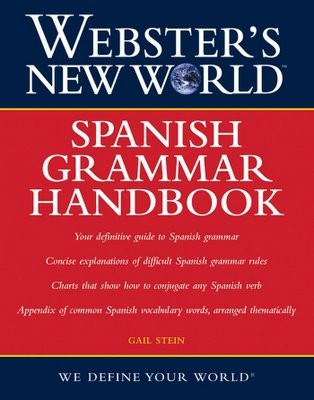 Gail Stein - Websters New World Spanish Grammar Handbook