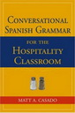 Casado M.A. - Conversational Spanish Grammar for the Hospitality Classroom
