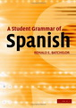 Ron Batchelor - A Student Grammar of Spanish