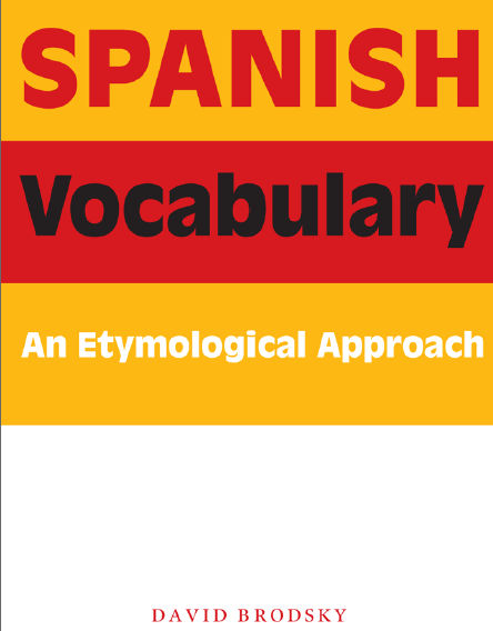 D.Brodsky - Spanish Vocabulary: An Etymological Approach