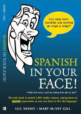 Luc Nisset, Mary McVey Gill - Spanish in Your Face!